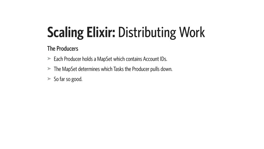 Scaling Elixir: Distributing Work The Producers...