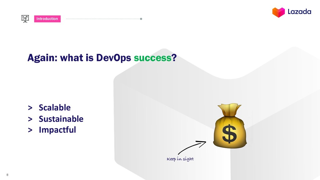 8 Introduction Again: what is DevOps success? >...