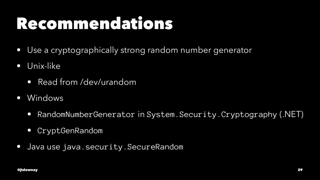 Recommendations • Use a cryptographically stron...