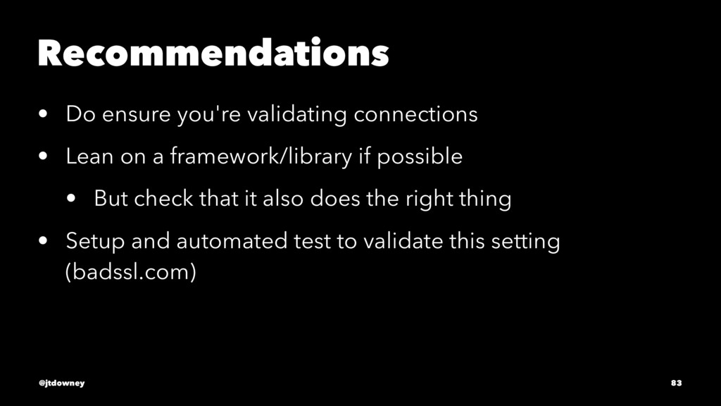 Recommendations • Do ensure you're validating c...