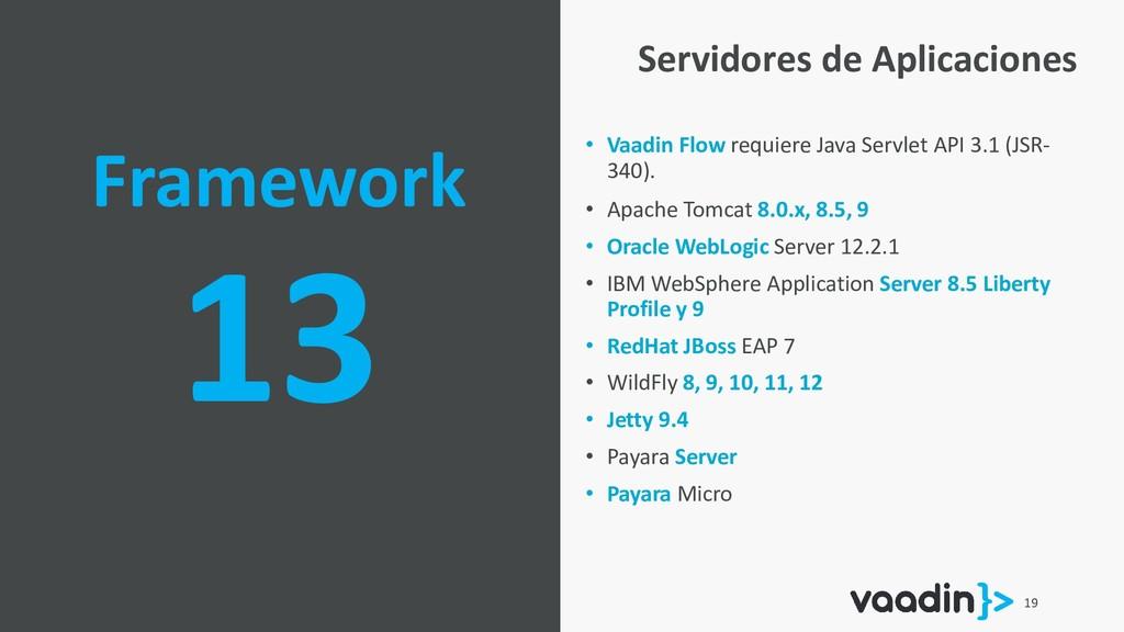 19 Framework 13 • Vaadin Flow requiere Java Ser...