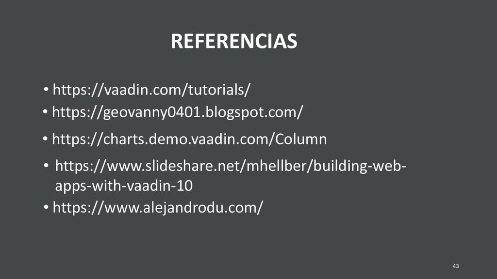 43 REFERENCIAS • https://www.alejandrodu.com/ •...