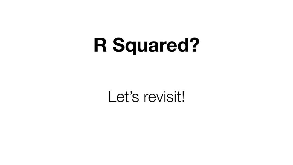 R Squared? Let's revisit!