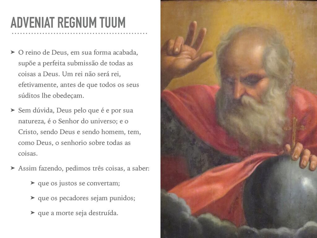 ADVENIAT REGNUM TUUM ➤ O reino de Deus, em sua ...
