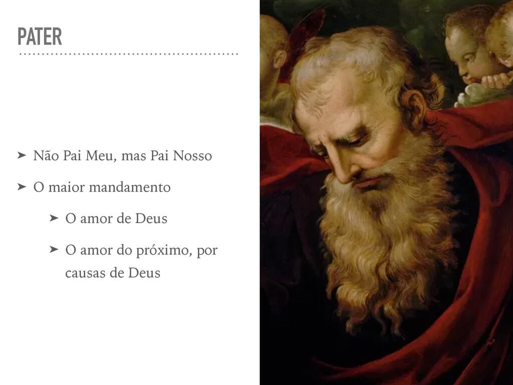 PATER ➤ Não Pai Meu, mas Pai Nosso ➤ O maior ma...