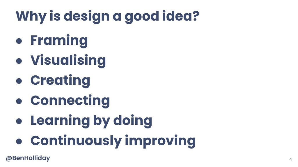 4 Why is design a good idea? ● Framing ● Visual...