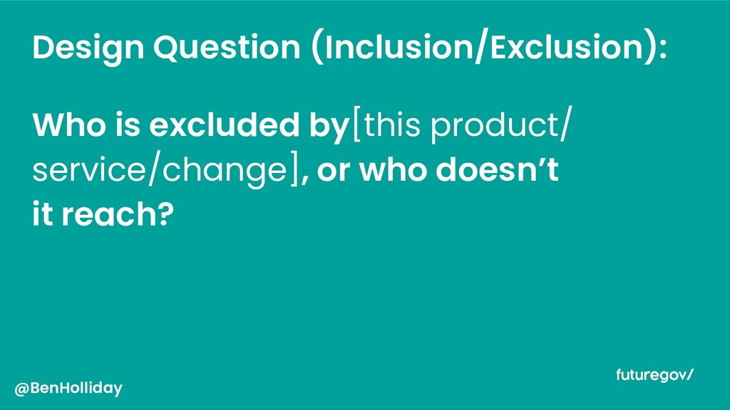 Design Question (Inclusion/Exclusion): Who is e...