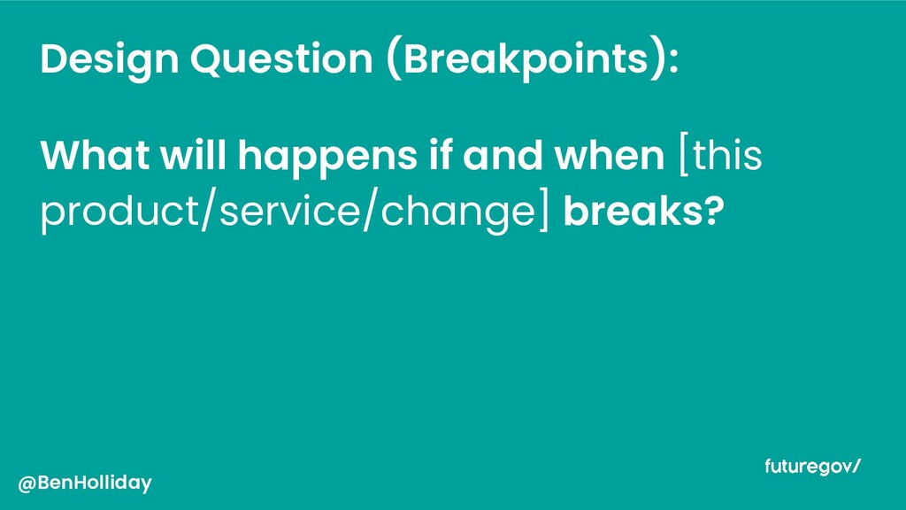 Design Question (Breakpoints): What will happen...