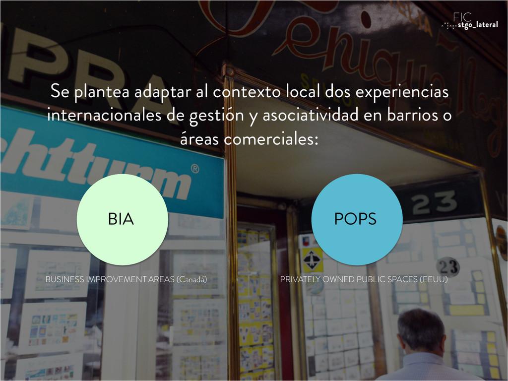 Se plantea adaptar al contexto local dos experi...