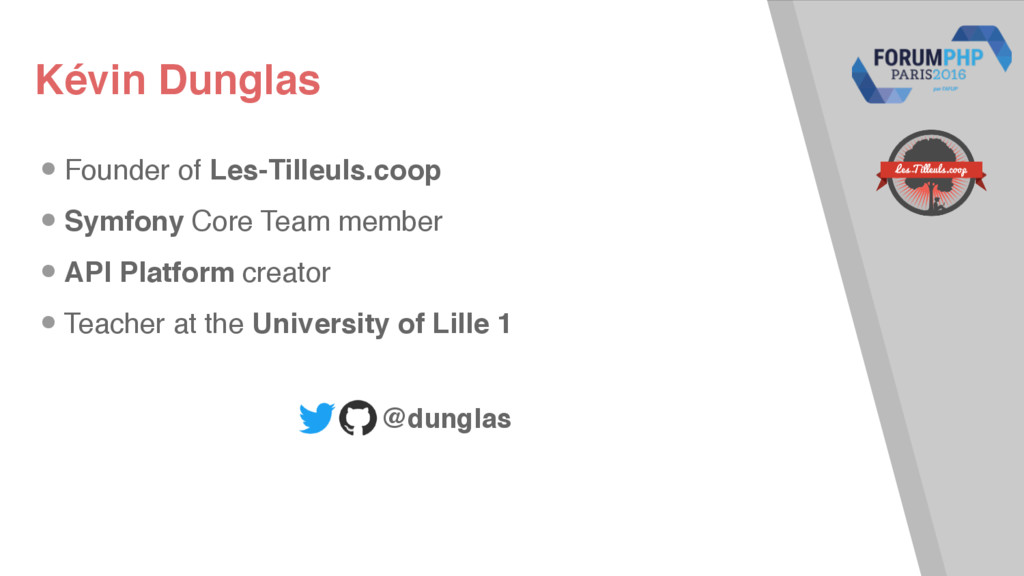 Kévin Dunglas •Founder of Les-Tilleuls.coop •Sy...