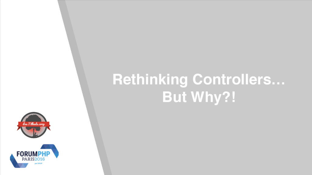 Rethinking Controllers… But Why?!