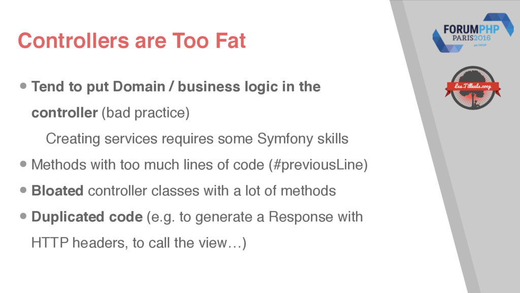 Controllers are Too Fat •Tend to put Domain / b...
