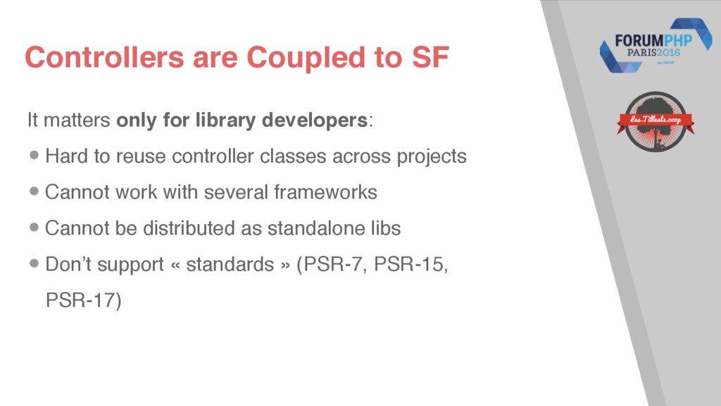 Controllers are Coupled to SF It matters only f...