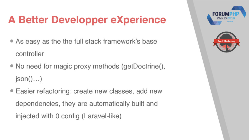 A Better Developper eXperience •As easy as the ...