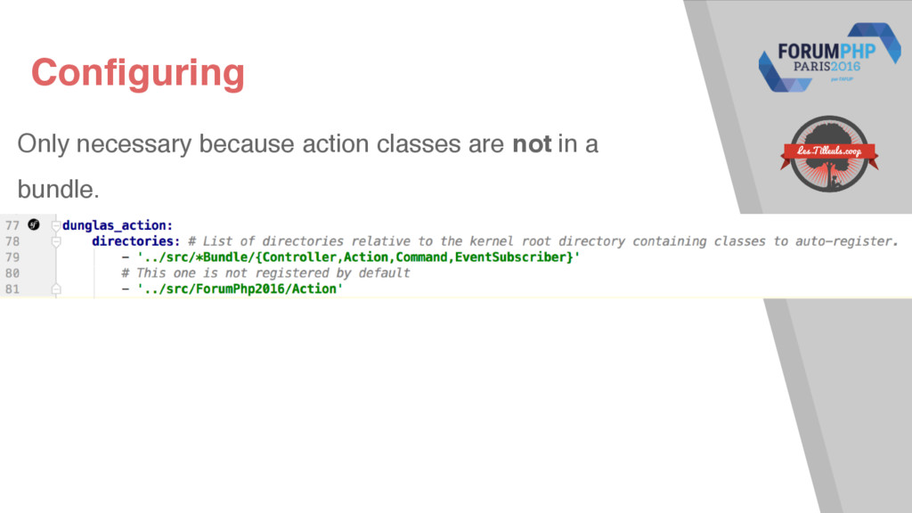 Configuring Only necessary because action class...