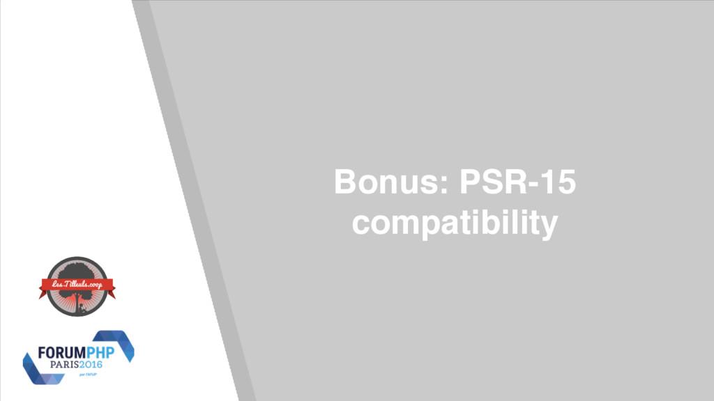 Bonus: PSR-15 compatibility