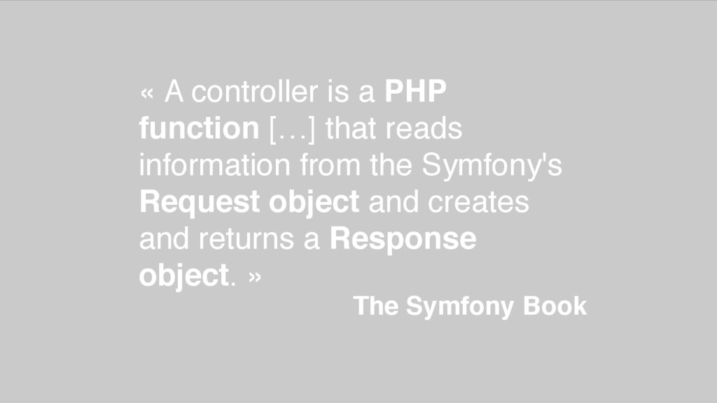 The Symfony Book « A controller is a PHP functi...