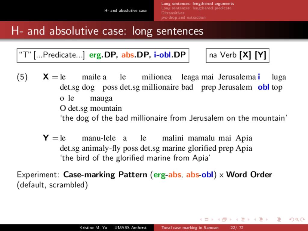 H- and absolutive case Long sentences: lengthen...