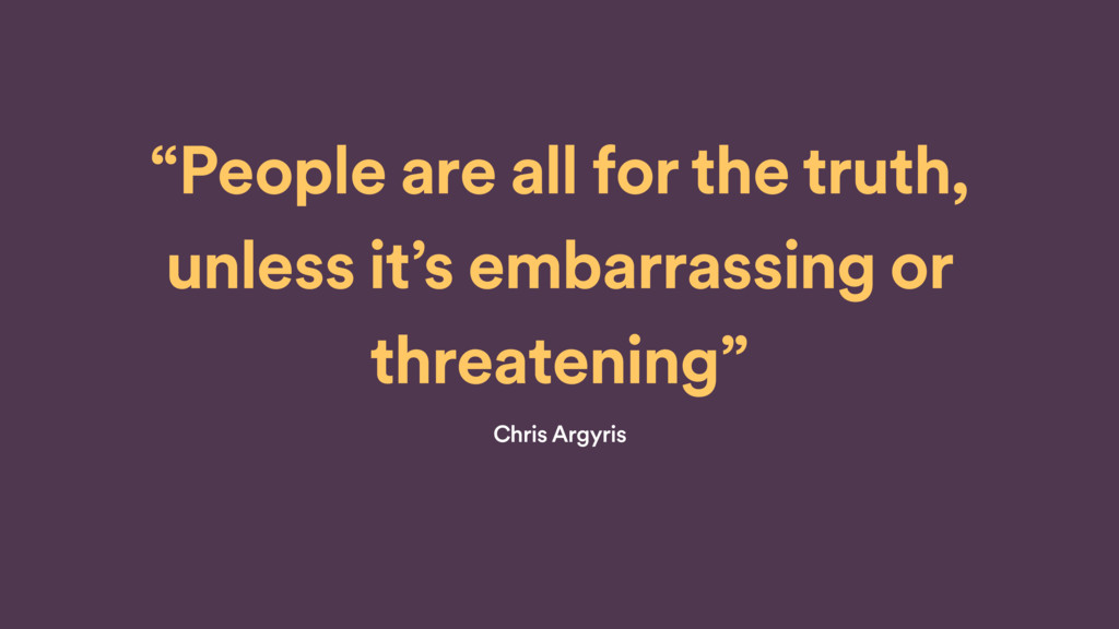 """""""People are all for the truth, unless it's emba..."""