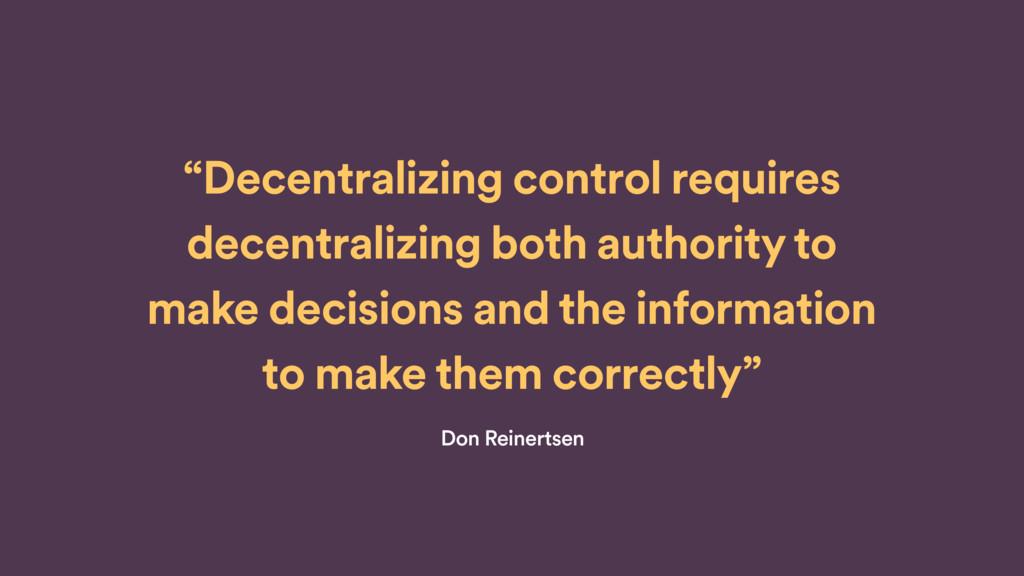"""Decentralizing control requires decentralizi..."