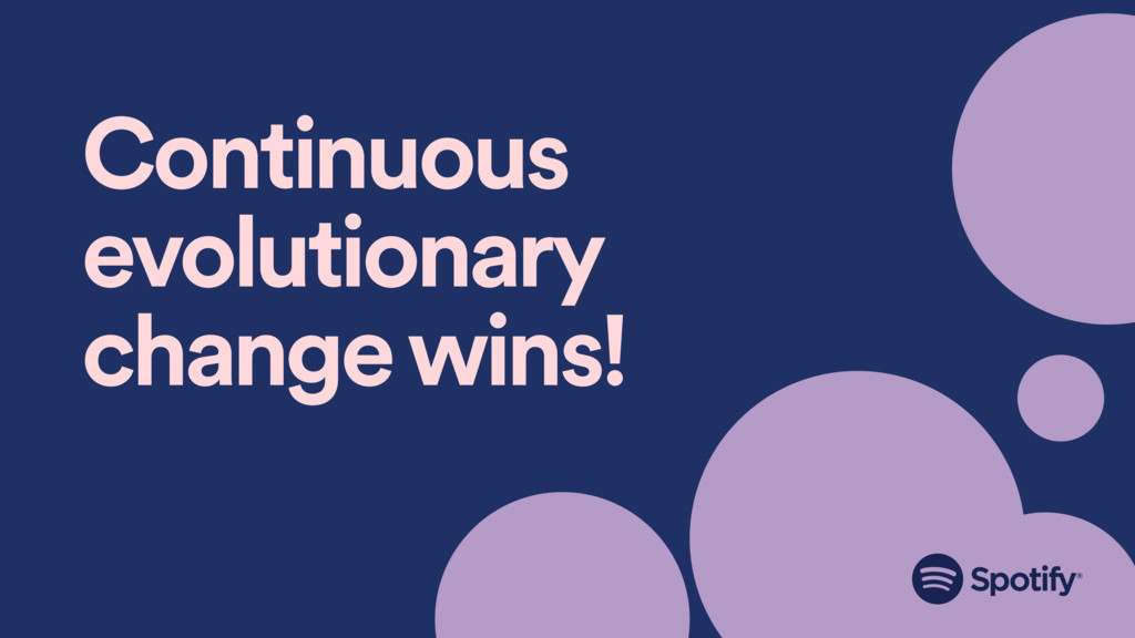 Continuous evolutionary change wins!