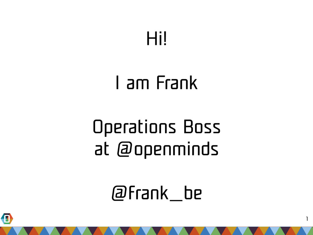 1 Hi! I am Frank Operations Boss at @openminds ...