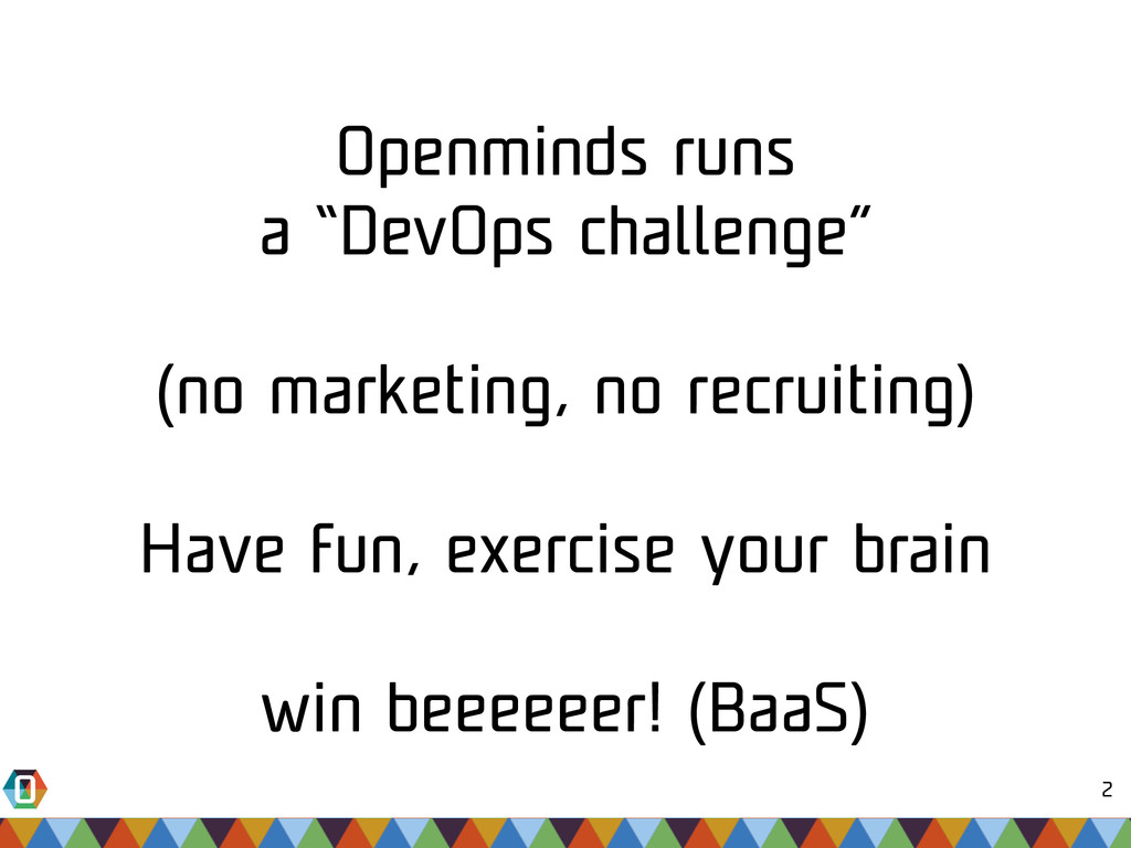 "2 Openminds runs a ""DevOps challenge"" (no marke..."