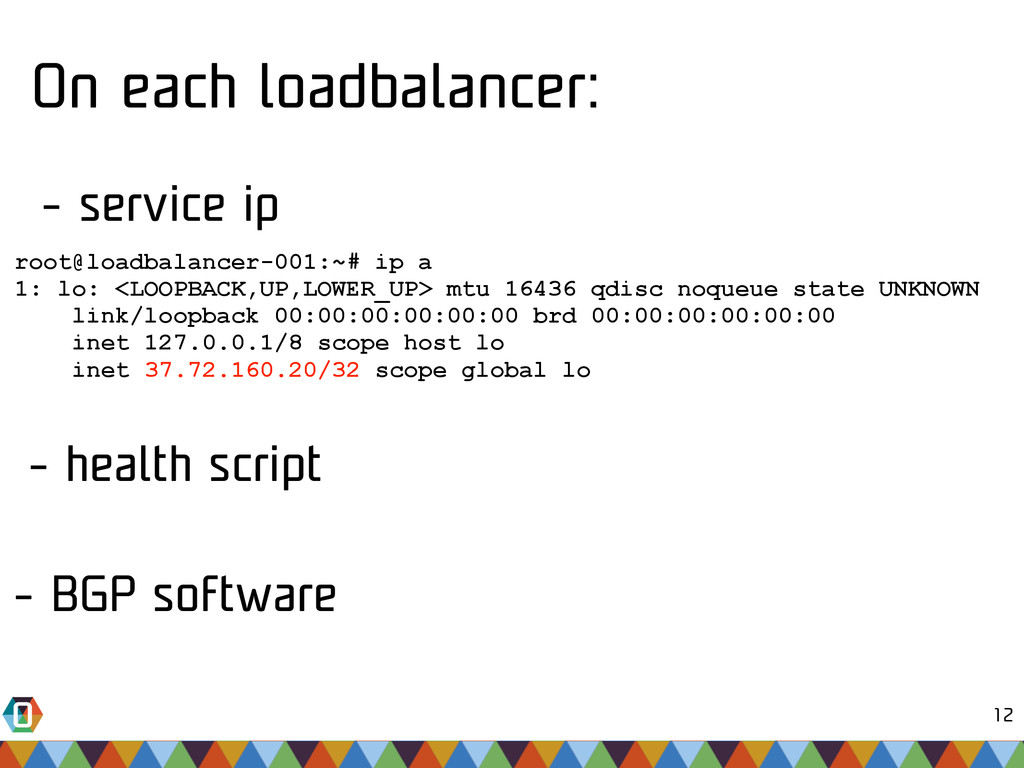 12 root@loadbalancer-001:~# ip a 1: lo: <LOOPBA...