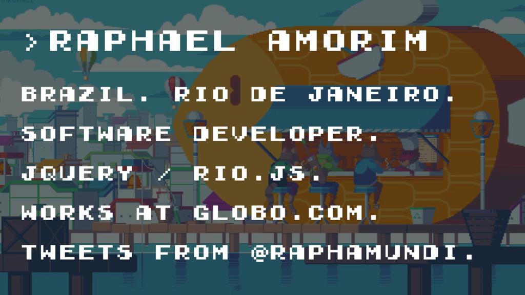 >raphael amorim brazil. rio de janeiro. softwar...