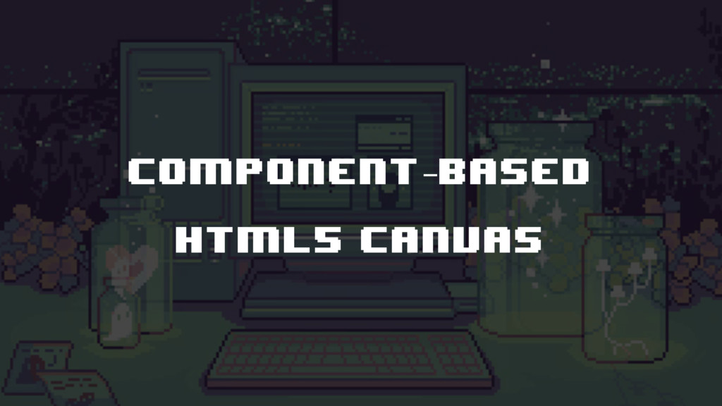 component-based html5 canvas