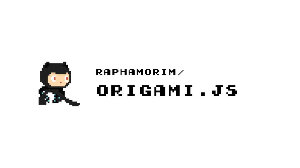raphamorim/ origami.js