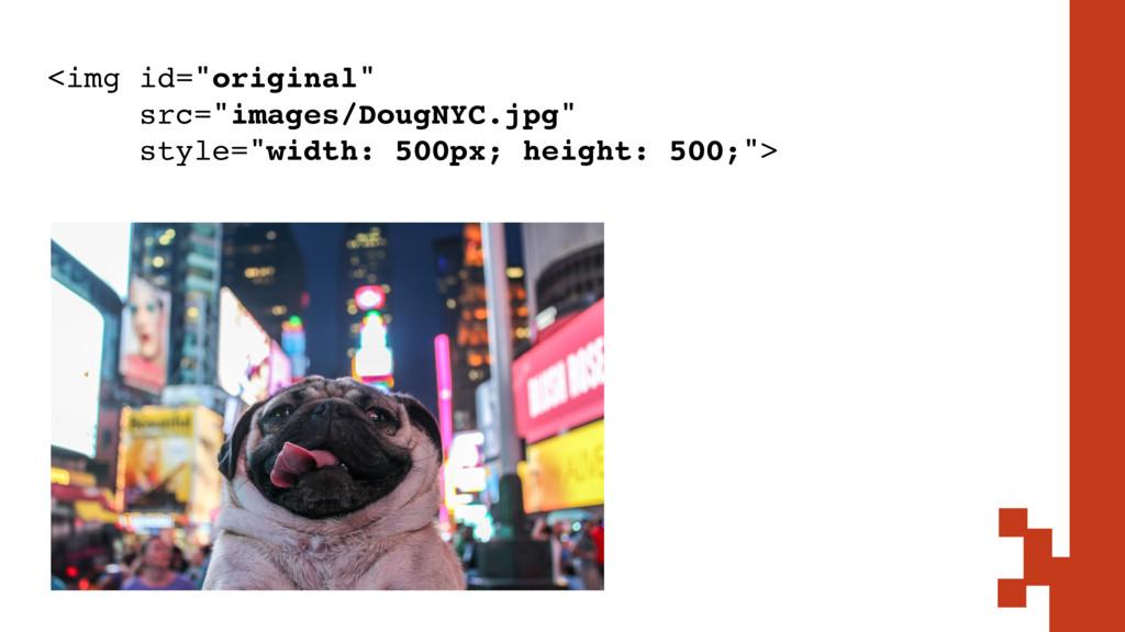 "<img id=""original""  src=""images/DougNYC.jpg"" s..."