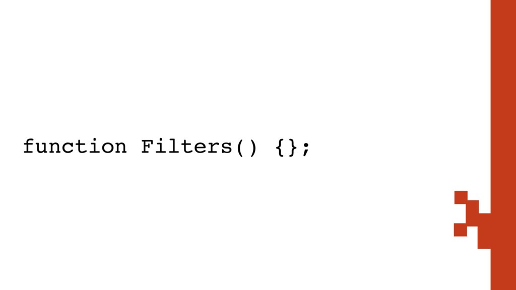 function Filters() {};