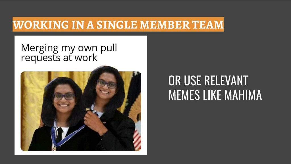 WORKING IN A SINGLE MEMBER TEAM OR USE RELEVANT...