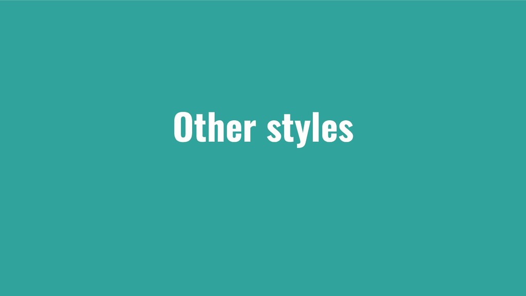 Other styles