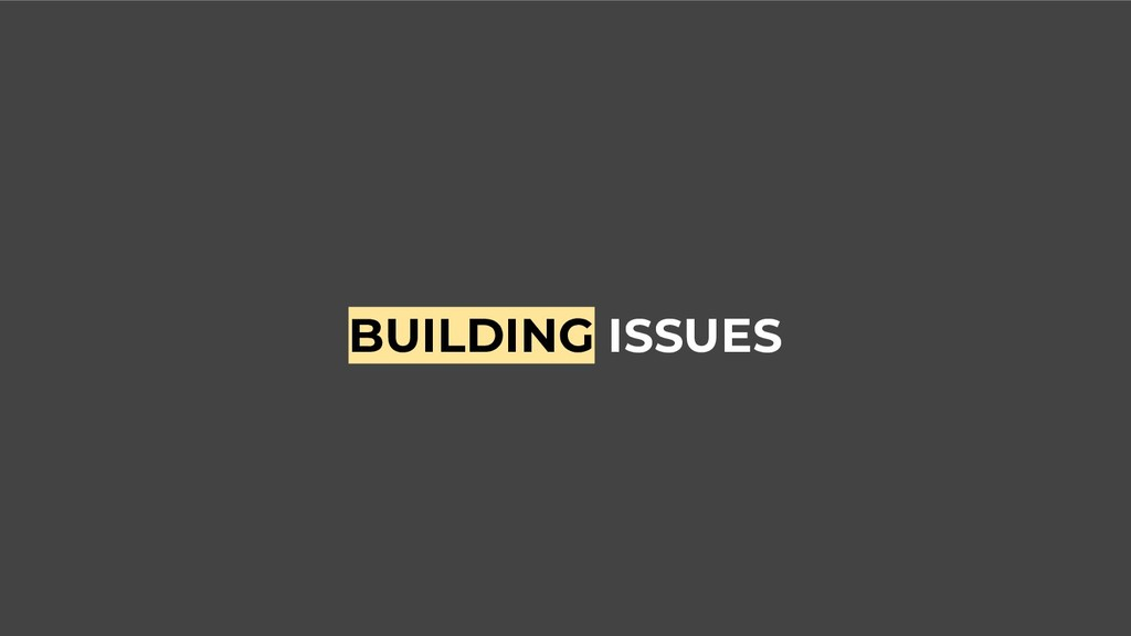 BUILDING ISSUES