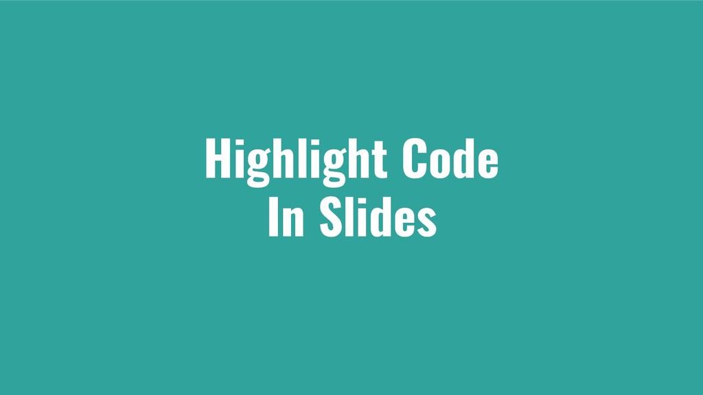 Highlight Code In Slides