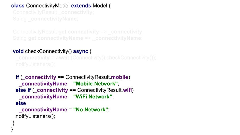 class ConnectivityModel extends Model { Connect...