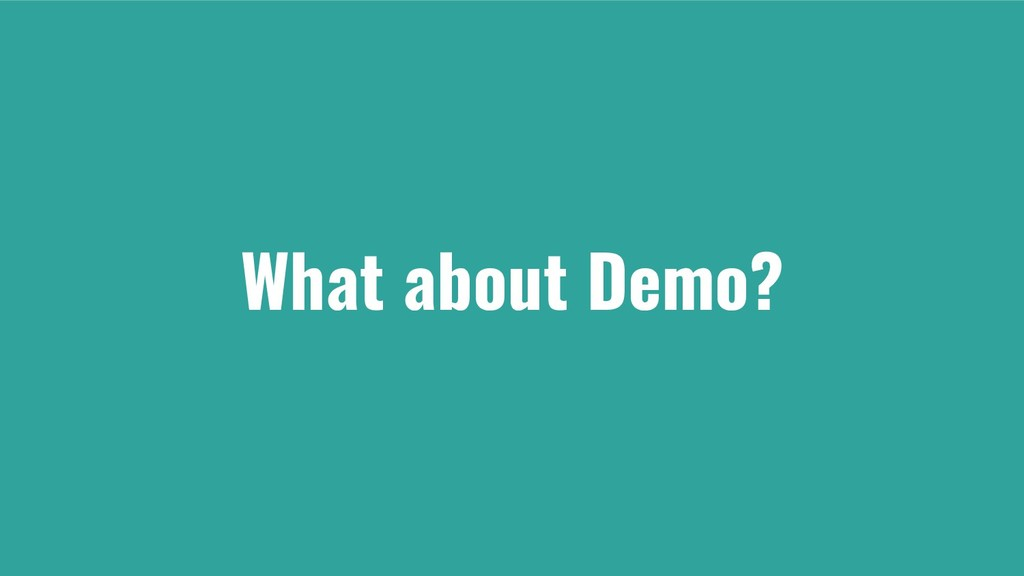 What about Demo?