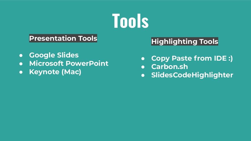 Tools Presentation Tools ● Google Slides ● Micr...