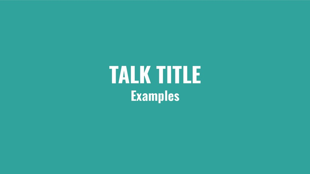 TALK TITLE Examples