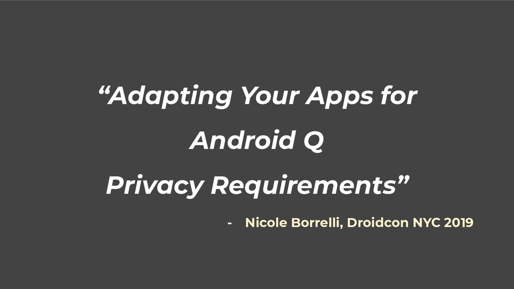 """""""Adapting Your Apps for Android Q Privacy Requi..."""