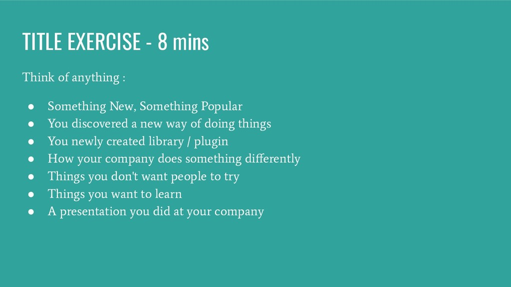 TITLE EXERCISE - 8 mins Think of anything : ● S...