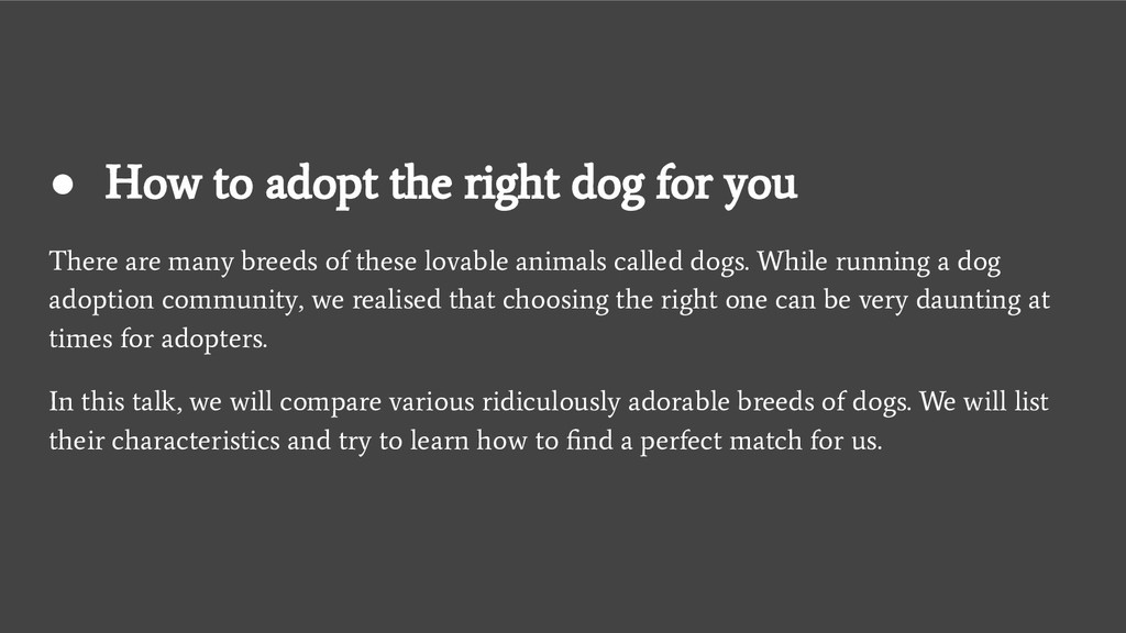 ● How to adopt the right dog for you There are ...