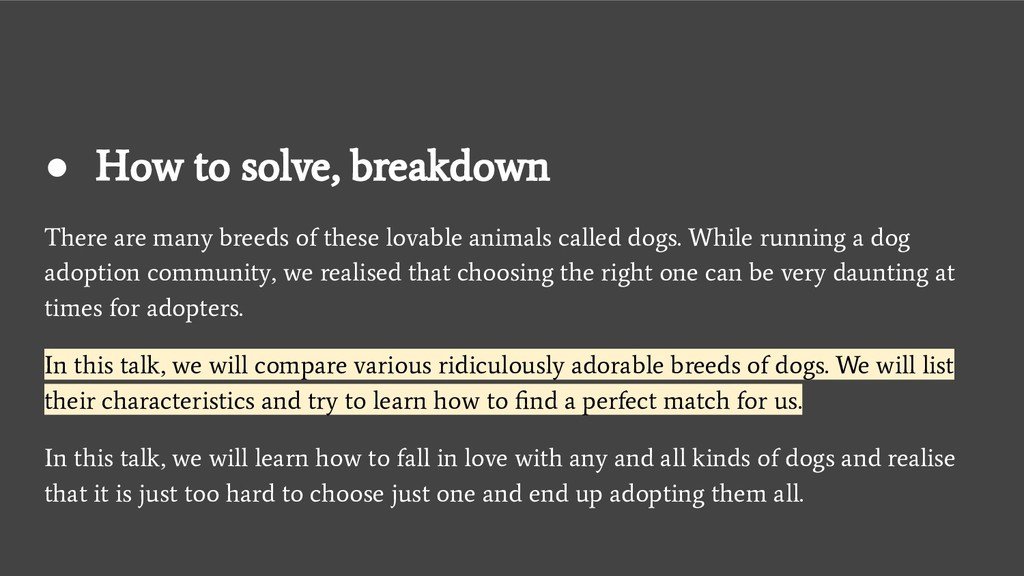 ● How to solve, breakdown There are many breeds...