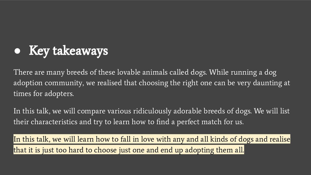 ● Key takeaways There are many breeds of these ...