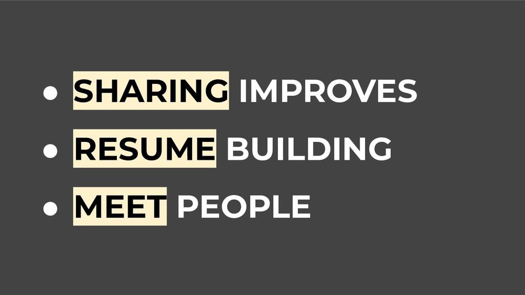 ● SHARING IMPROVES ● RESUME BUILDING ● MEET PEO...