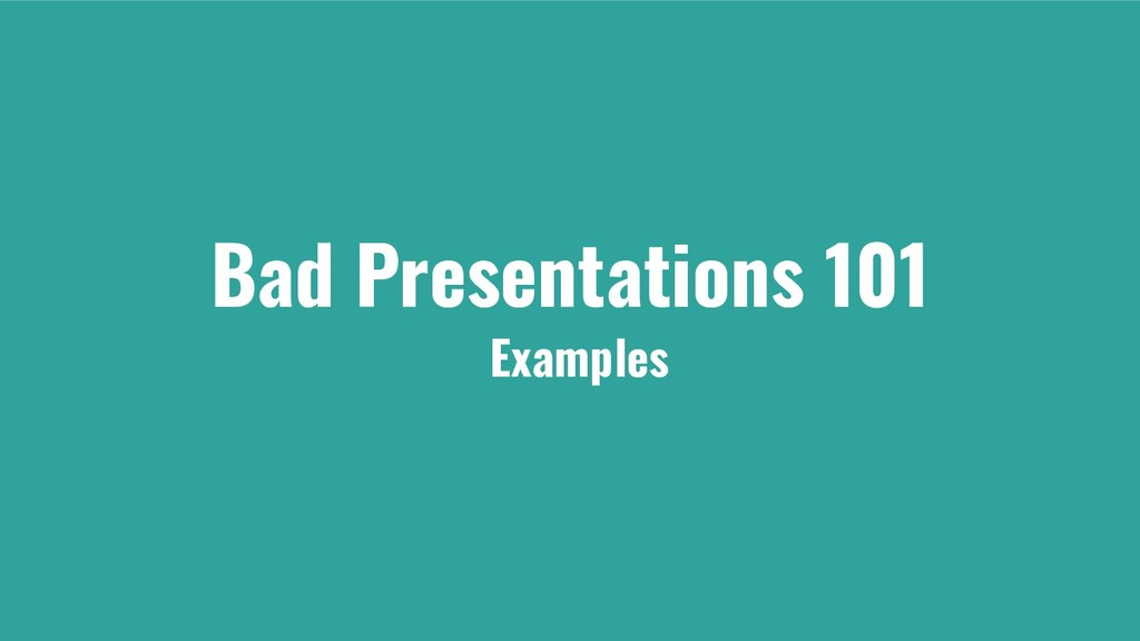 Bad Presentations 101 Examples