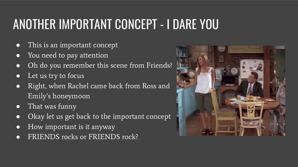 ANOTHER IMPORTANT CONCEPT - I DARE YOU ● This i...