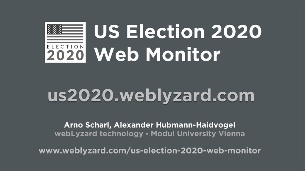 1 US Election 2020 Web Monitor us2020.weblyzard...